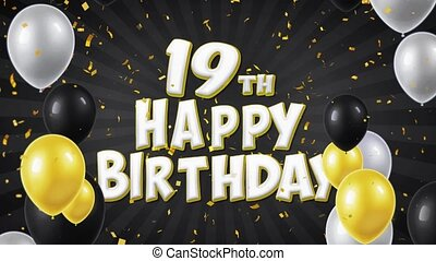 19th Happy Birthday Black Text Greeting, Wishes, Invitation Loop Background