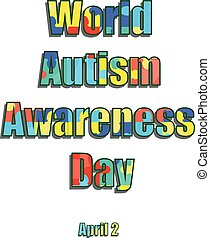 2 April as World Autism Day. Color label. Vector illustration on isolated background