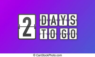 2 days to go. Hurry Up sign. Count down. Motion graphics