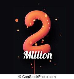 2 million sign orange balloons with threads on black ...