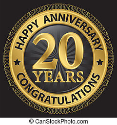20 years happy anniversary congratulations gold label with ribbon, vector illustration