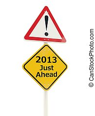 2013 New Year Just Ahead road sign isolated on white