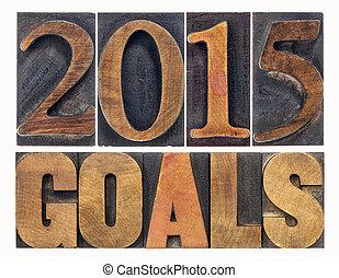 2015 goals in letterpress wood type