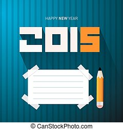 2015 - Happy New Year Vector Illustration with Pencil and Empty Paper on Blue Background