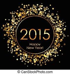 2015, scintillements, vecteur, fond, or