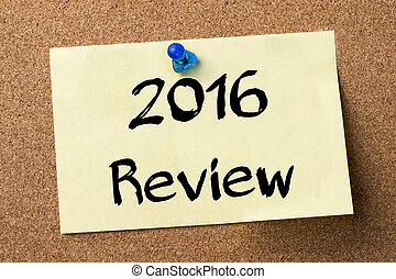 2016 Review - adhesive label pinned on bulletin board