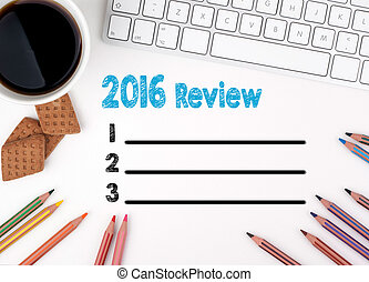 2016 Review list, Business concept. White office desk