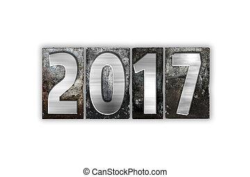 2017, isolé, métal, type, concept, letterpress