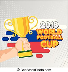 2018 World Football Cup Hand Hold Championship Cup Background Vector Image