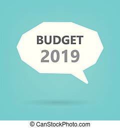 2019 budget concept on speech bubble