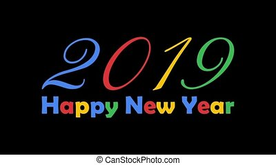 2019 Happy New Year bright colorful text animation. Isolated on black and white background.
