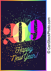 2019. Happy New Year. Greeting card with colorful rainbow