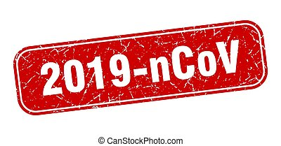 2019-ncov stamp. 2019-ncov square grungy red sign