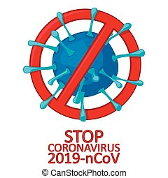 2019-nCoV virus strain with stop sign on white background. Pandemic coronavirus outbreak in china. Quarantine from Wuhan novel coronavirus. Vector illustration
