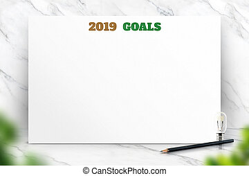 2019 new year goals text on white paper poster and pencil with natural blur leaf foreground on white marble room wall, Business presentation mock up for adding your list.