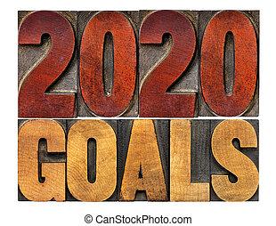 2020 goals in letterpress wood type