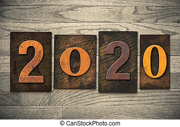 2020 Wood Letterpress Concept - The year 2020 written in...