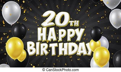 20th Happy Birthday Black Text Greeting, Wishes, Invitation Loop Background