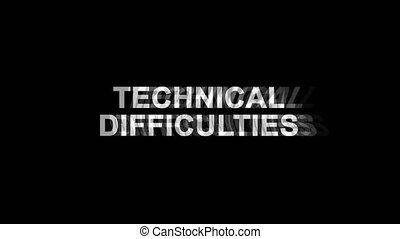 21. Technical Difficulties Glitch Text Abstract Vintage Twitched 4K Loop Motion Animation . Black Old Retro Digital TV Glitch Effect Including Twitch, Noise, VHS, Distortion.