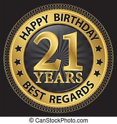 21 years happy birthday best regards gold label,vector illustration