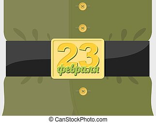 23 February. Soldiers belt buckle with a star. Military clothing. Soldier green tunic. Text translation in Russian: 23 February.