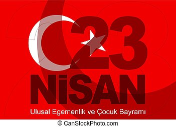 23 Nisan - April 23 National Sovereignty and Children's Day