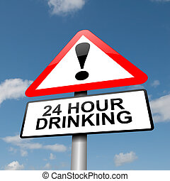 24 hour drinking.