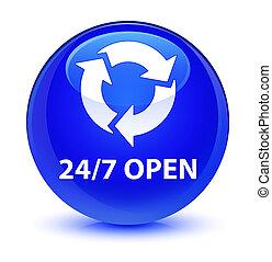 24/7 open glassy blue round button