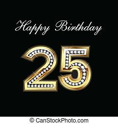 25, geburstag, glücklich