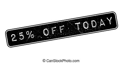 25 percent off today rubber stamp on white. Print, impress, overprint.