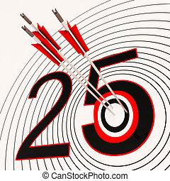 25 Shows 25th Anniversary Or Twenty fifth Birthday - 25...