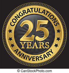 25 years anniversary congratulations gold label with ribbon, vector illustration