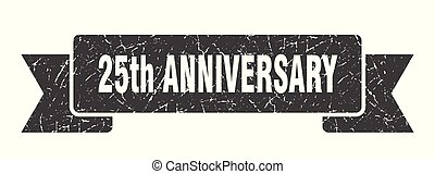 25th anniversary grunge ribbon. 25th anniversary sign. 25th...