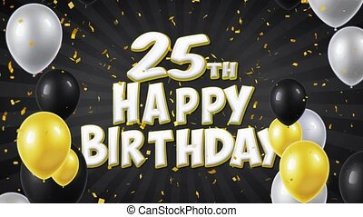 25th Happy Birthday Black Text Greeting, Wishes, Invitation Loop Background