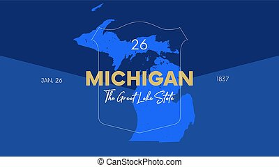 26 of 50 states of the United States with a name, nickname, and date admitted to the Union, Detailed Vector Michigan Map for printing posters, postcards and t-shirts