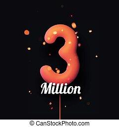 3 million sign orange balloons with threads on black ...