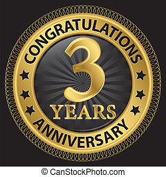 3 years anniversary congratulations gold label with ribbon, vector illustration