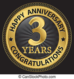 3 years happy anniversary congratulations gold label with ribbon, vector illustration