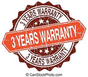 3 years warranty orange round grunge stamp on white