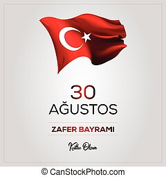 30 August Victory Day Happy Birthday (30 agustos zafer bayrami kutlu olsun) Celebration of victory and the National Day in Turkey. Vector illustration, poster, celebration card, graphic design, post.