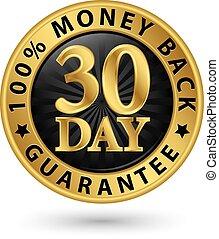 30 day 100% money back guarantee golden sign, vector...