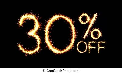 30 Off Text Sparkler Writing With Glitter Sparks Particles Firework on Black 4K Loop Background. Sale, discount Off, Offer, business promotion , advertisement .