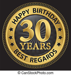 30 years happy birthday best regards gold label,vector illustration