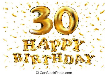 vector happy birthday 30rd celebration gold balloons and golden confetti glitters. 3d Illustration design for your greeting card, invitation and Celebration party of thirty 30 years anniversary