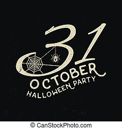 31 october Halloween party concept. Vector Halloween retro badge. Concept for shirt or logo, print, stamp. Spider and web. Typography design- stock vector.