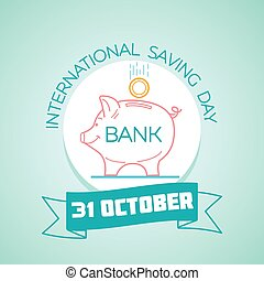 Calendar for each day on october 31. Greeting card. Holiday - International Saving Day. Icon in the linear style