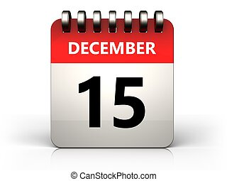 3d 15 december calendar - 3d illustration of 15 december...