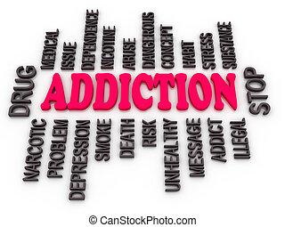 3d Addiction message. Substance or drug dependence conceptual design