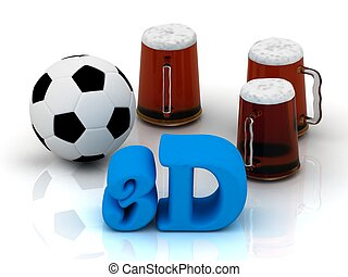 3D  bright word, football, 3 cup beer