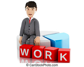 3d Businessman sitting on a info graph and the word work.